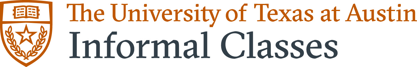 Informal Classes | The University of Texas at Austin